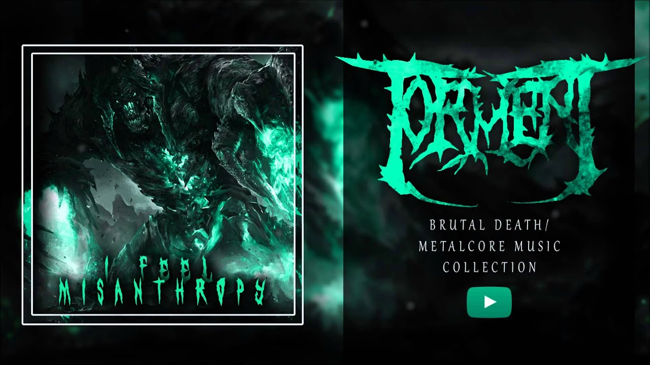 Extreme brutal metal deathcore music collection ix torment ☠ 1 hour ☠