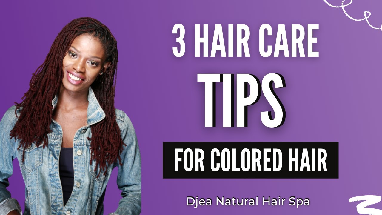 Hair Care Tips for Colored Natural Curly Hair (Dryness, Protein, Dye, Breakage) || Djea Hair Spa