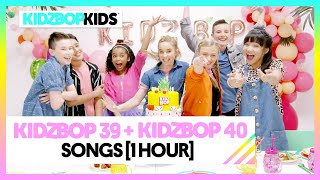 KIDZ BOP 39 & KIDZ BOP 40 Songs [1 Hour]