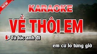 Karaoke Về Thôi Em - Song Ca - về thôi em karaoke nhạc chế song ca