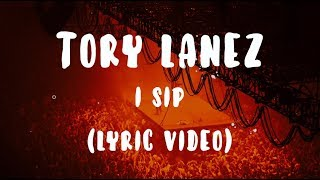Tory Lanez - I Sip (Lyrics/Lyric Video)