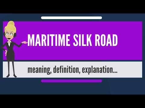 What is MARITIME SILK ROAD? What does MARITIME SILK ROAD mean? MARITIME SILK ROAD meaning