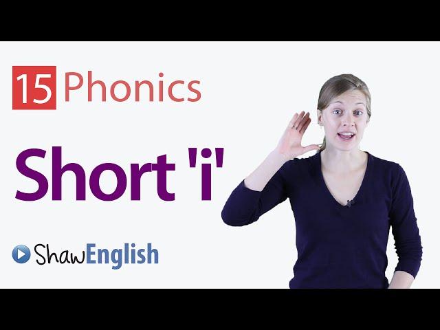 English Phonics Short 'i' Vowel Sound