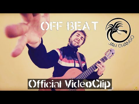 Jah Chango - Off Beat Official Videoclip