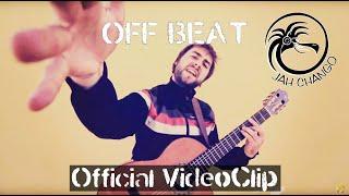 "Jah Chango ""Off Beat"" Official Video Clip"