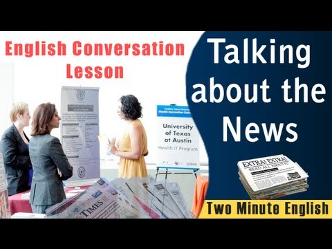 Discussing Current Affairs or Talking about the news - English Conversation Lesson