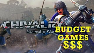 2016 BUDGET GAME! Chivalry: Medieval Warfare