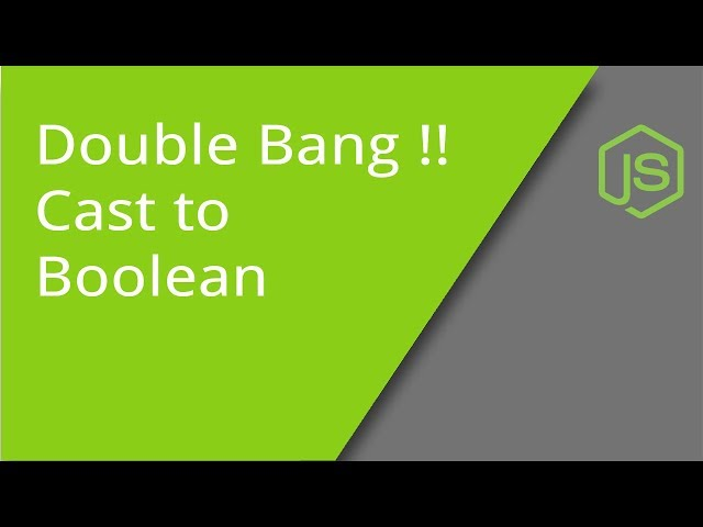 JavaScript Double Bang!! Cast to Boolean