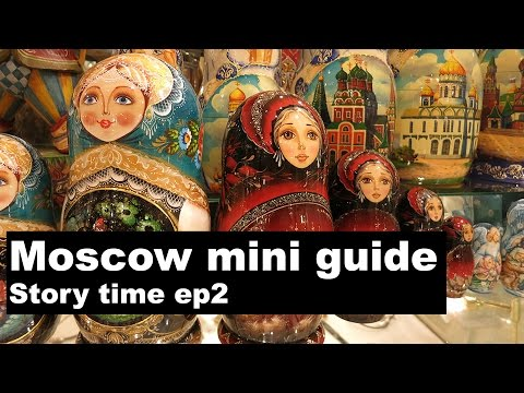 Moscow travel mini guide - Story time ep 2