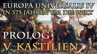 Let's Play Europa Universalis 4 – V. Kastilien: Historie, Lage, Ziele (In 375 Jahren um die Welt)
