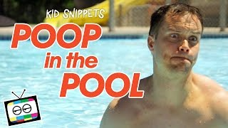 Poop in the Pool - Kid Snippets