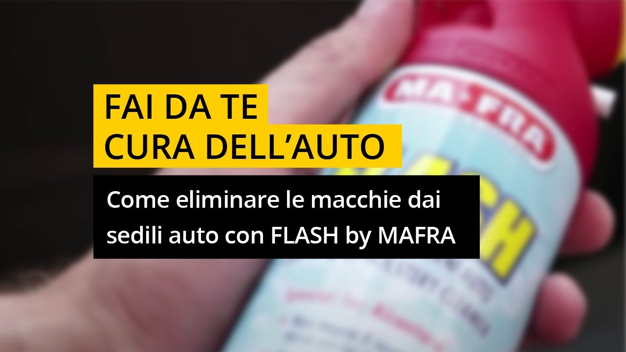 Come eliminare le macchie dai sedili auto con mafra flash for Interno auto