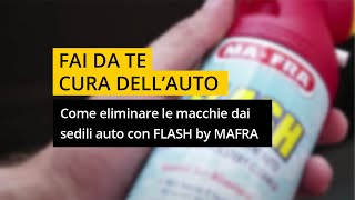 Come eliminare le macchie dai sedili auto con Mafra Flash