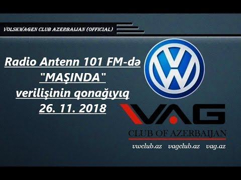 """Volkswagen Club Azerbaijan Radio Antenn 101 FM-də """"Maşında"""" verilişində. 26.11.2018"""