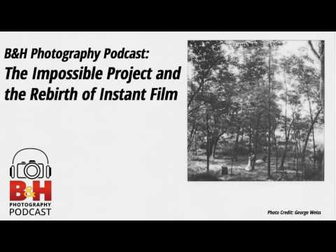 B&H Photography Podcast: Impossible Project and Instant Film