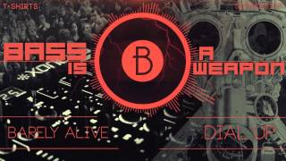 Barely Alive - Dial Up (Original Mix)(BASS BOOSTED)