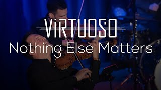 Nothing Else Matters - Instrumental Cover - 'Virtuoso' LIVE