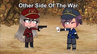 Other side of the war glmm (13+) read description 400+ subs special