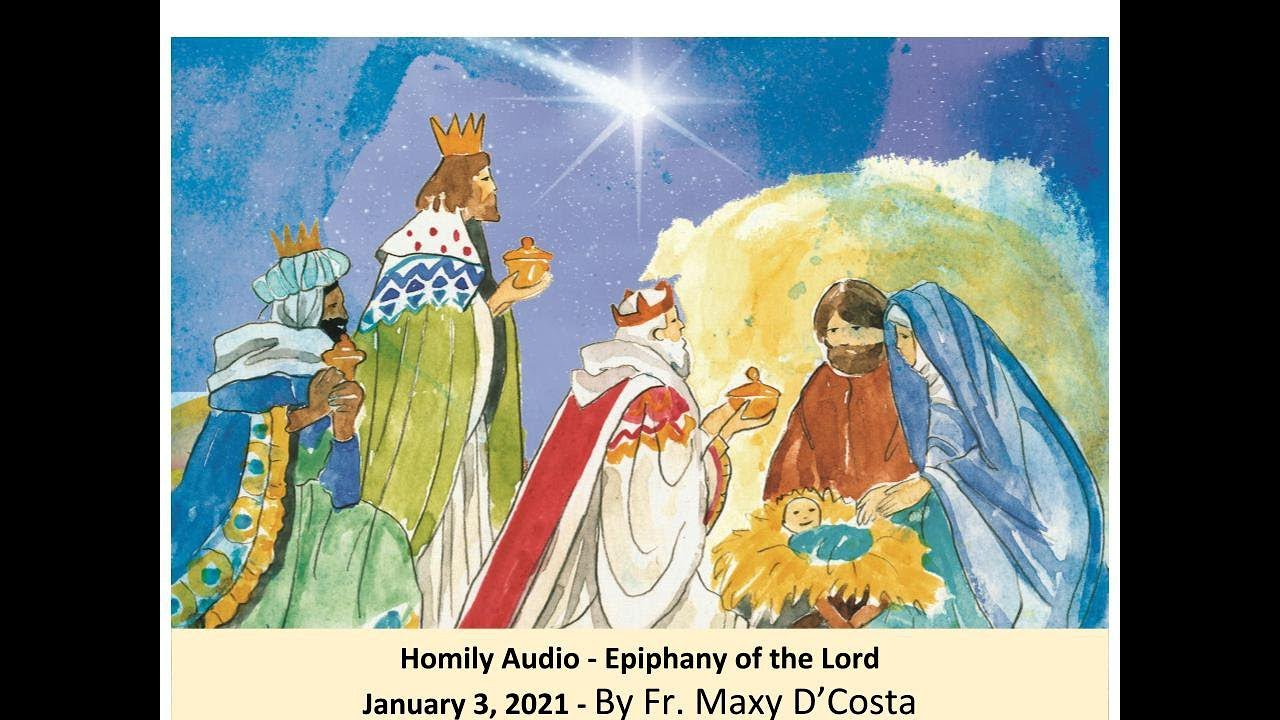 January 3, 2021 - (Homily Audio) Epiphany of the Lord - Fr. Maxy D'Costa