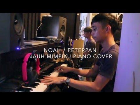 Noah  Peterpan  Jauh Mimpiku Piano