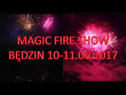 MAGIC FIRE SHOW .Będzin 10-11.06.2017
