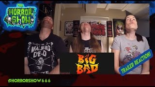 """Big Bad"" Trailer Reaction - The Horror Show"