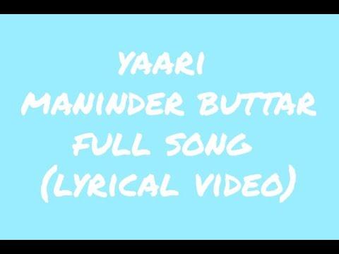 Yaari maninder buttar lyrics with full version