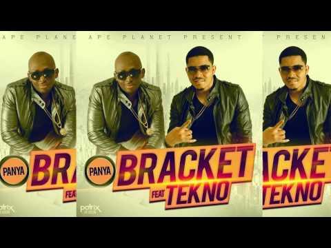 Bracket - Panya Ft. Tekno (OFFICIAL AUDIO 2015)