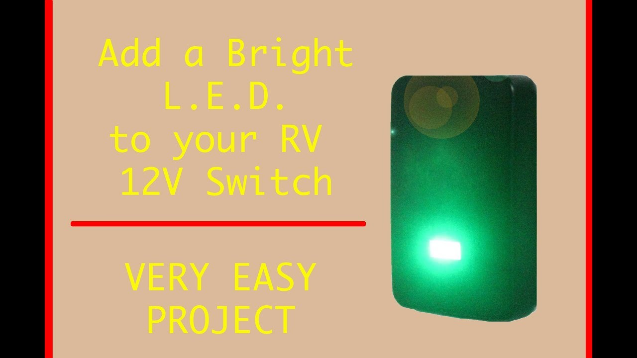 How To Add An Led Indicator Light To Rv Switch Diy 12 Volt Rv