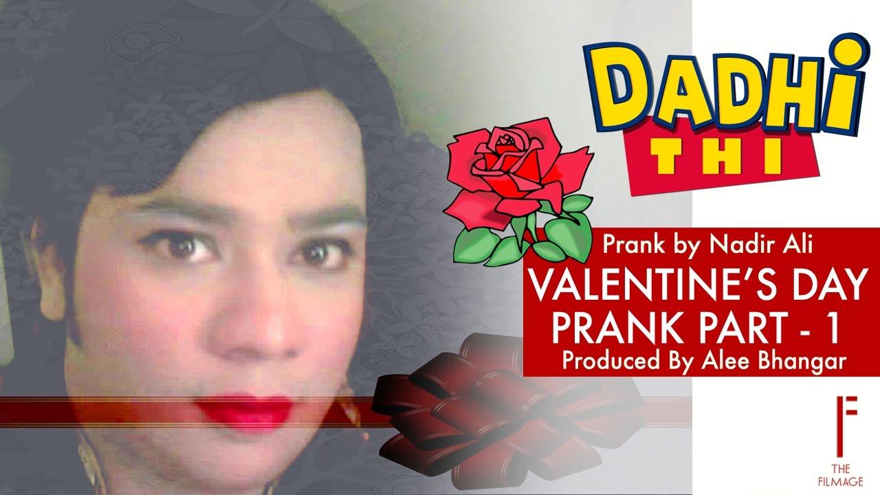 Dadhi Thi   Valentineu0027s Day Prank Part 1 By Nadir Ali
