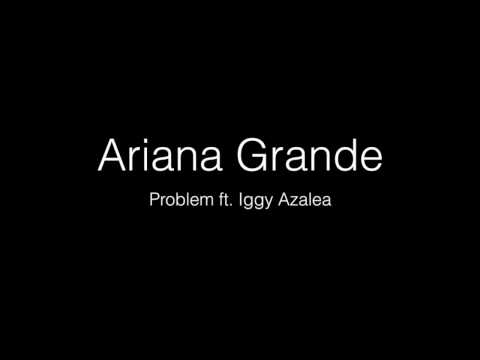 Ariana Grande Problem Ft Iggy Azalea Lyrics - YouTube