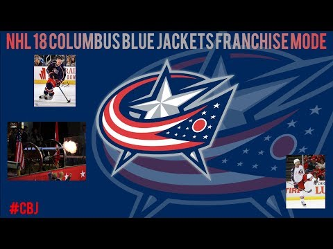 NHL 18 COLUMBUS BLUE JACKETS FRANCHISE MODE EPISODE 1: PRIMING THE CANNON