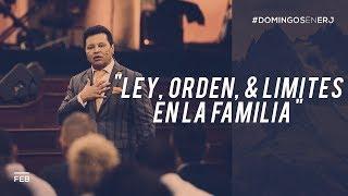 La Ley, Orden y Límites en la Familia - Apóstol Guillermo Maldonado | Febrero 11, 2018