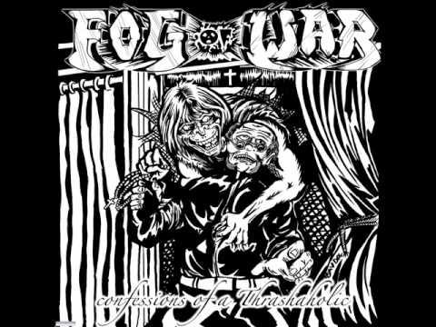 Fog Of War - Confessions of a Thrashaholic [full EP]
