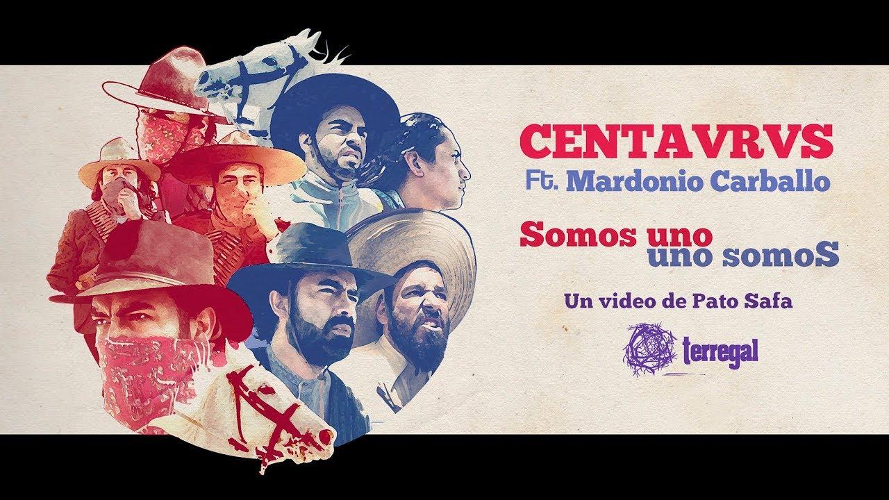 Somos uno, uno somoS - CENTAVRVS Ft. Mardonio Carballo