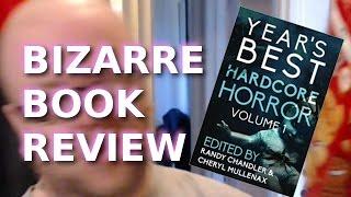 Year's Best Hardcore Horror Vol 1 - Bizarre Book Review
