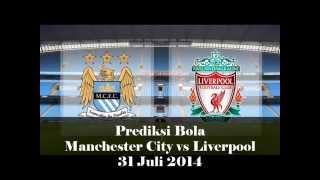 Prediksi Manchester City Vs Liverpool 31 Juli 2014
