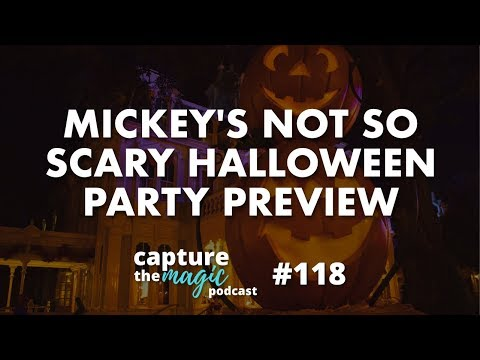 MIckey's Not So Scary Halloween Party Preview 2018 | Capture The Magic Podcast - Ep 118