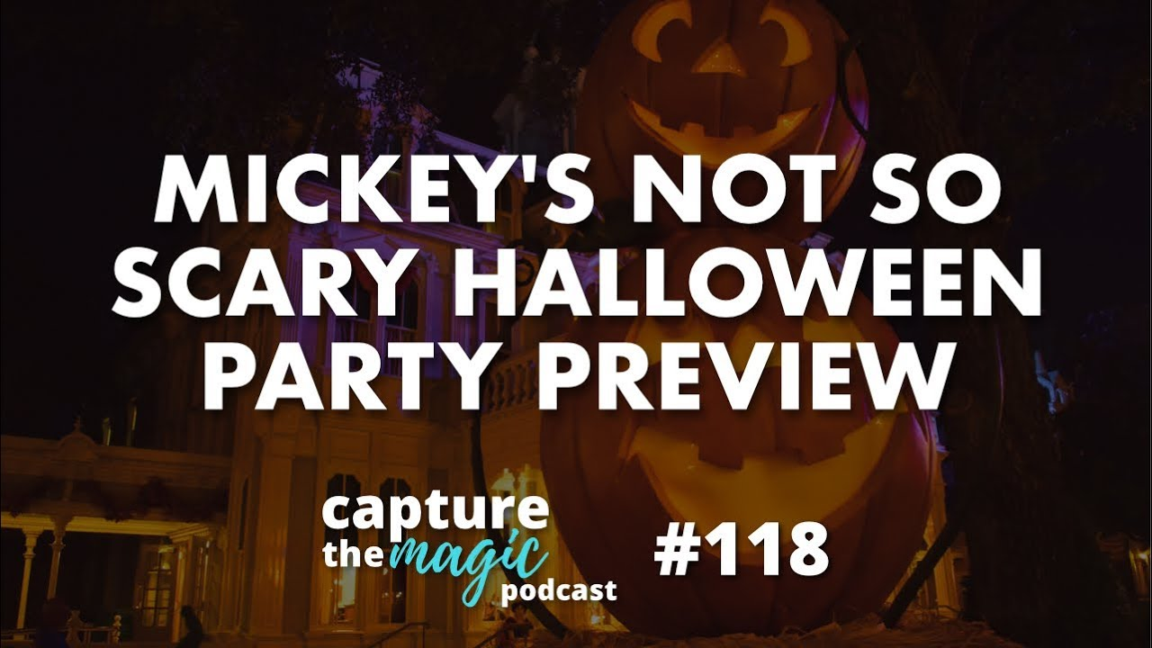 mickey's not so scary halloween party preview 2018 | capture the