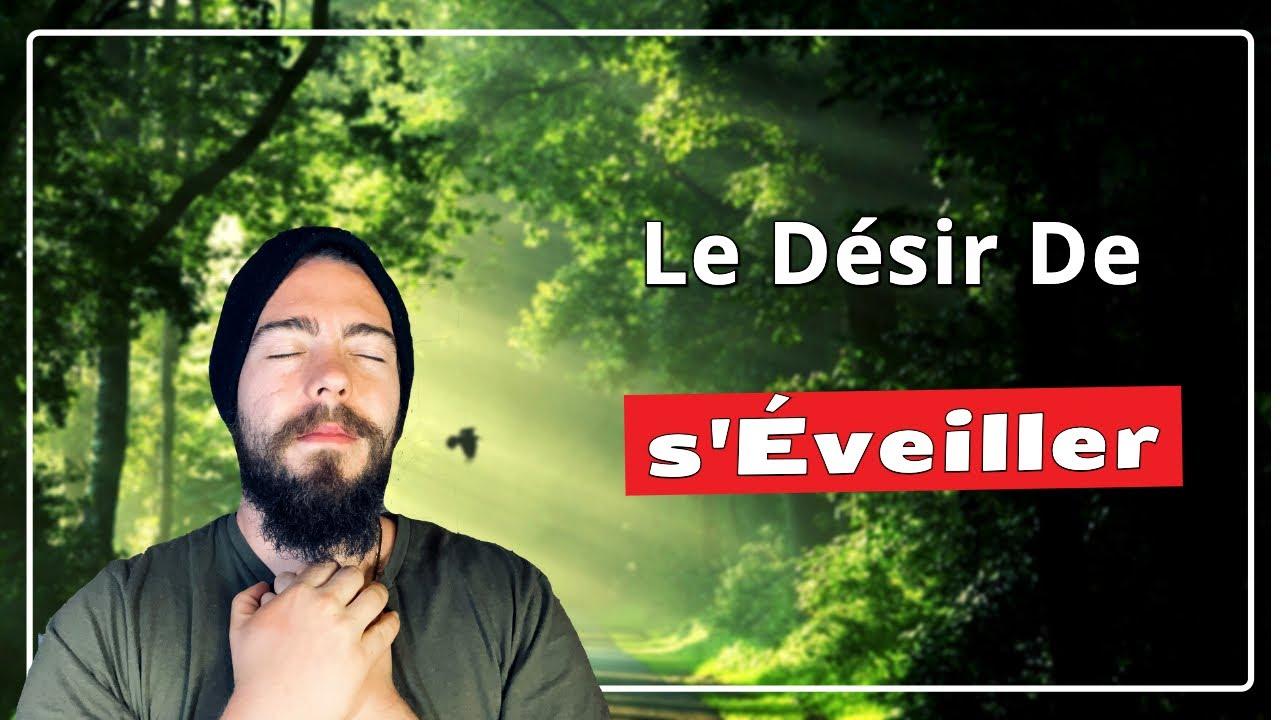 Le Désir De S'éveiller — Le Désir De Réaliser Le Soi - YouTube