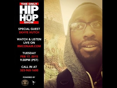 Skhye Hutch - The Only Hip Hop Show