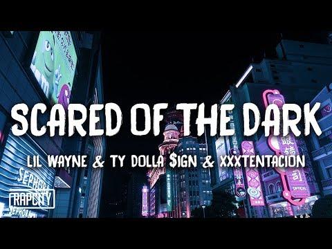 Lil Wayne, Ty Dolla $ign & XXXTENTACION - Scared of the Dark (Lyrics) (Spider-Man)