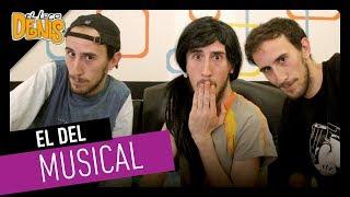 #16: EL DEL MUSICAL | El Loco Denis