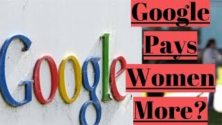 Google Is Underpaying Men... And More