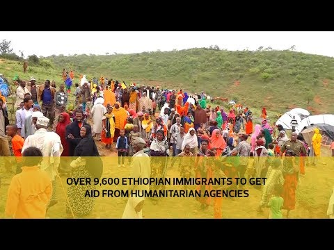 Over 9,600 Ethiopian immigrants to get aid from humanitarian agencies