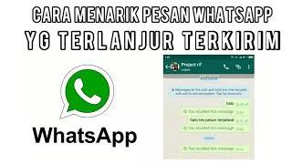 Cara Menarik atau menghapus pesan whatsapp yg terlanjur terkirim