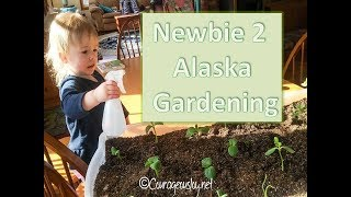 Alaska Gardening Adventure - Part 1