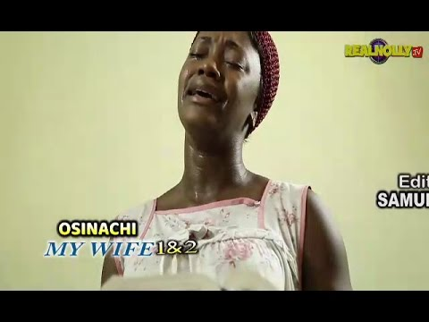 Download 2017 Latest Nigerian Nollywood Movies - Osinachi My Wife 1&2 (Official Trailer)
