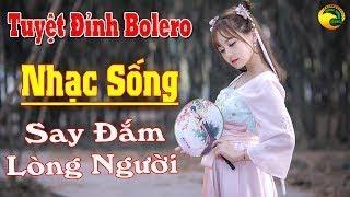 Nhạc Sống Phải Như Thế Này Tuyệt Đỉnh Bolero Say Đắm Lòng Người Liên Khúc Nhạc Sống Bolero