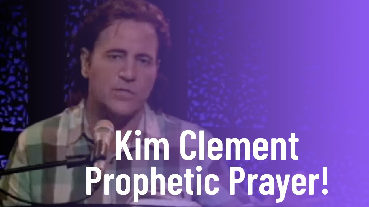 Prophetic Prayer! | Kim Clement